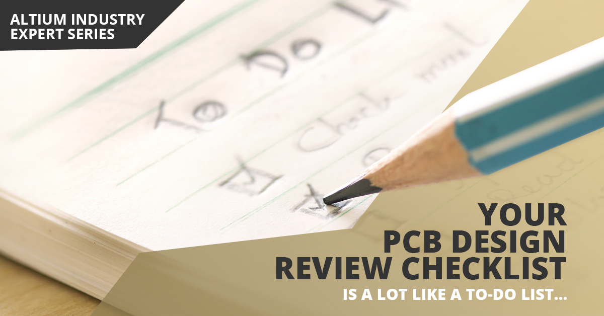 A PCB Design Review Checklist Gets You to Manufacturing Quickly