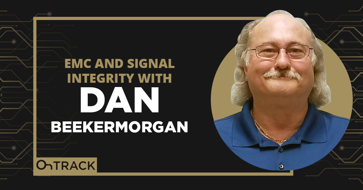 EMC and Signal Integrity with Dan Beeker