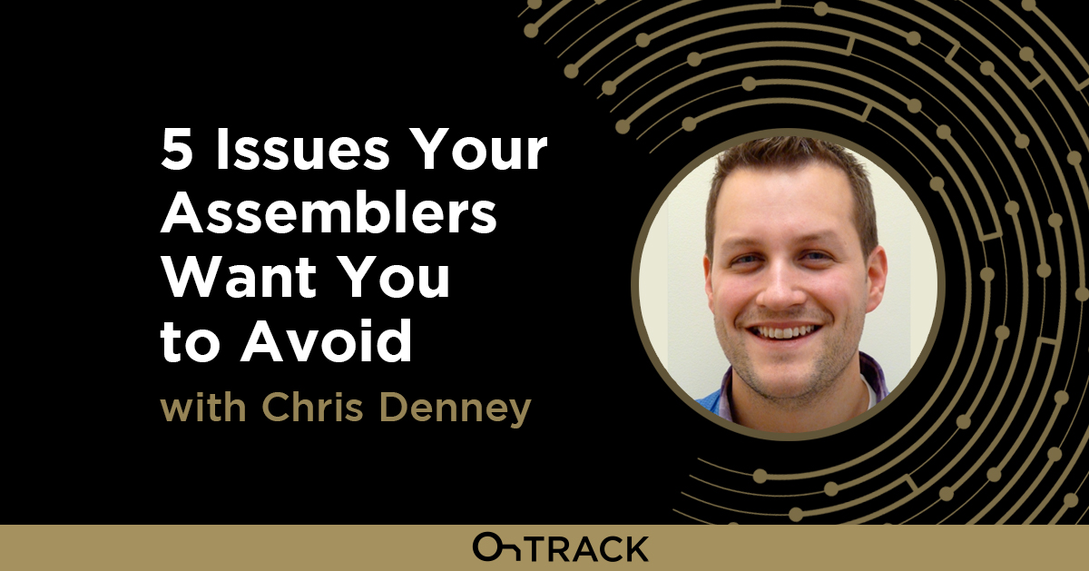 Five Issues Your Assemblers Want You to Avoid