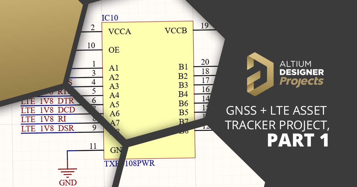 GNSS + LTE Asset Tracker Project, Part 1