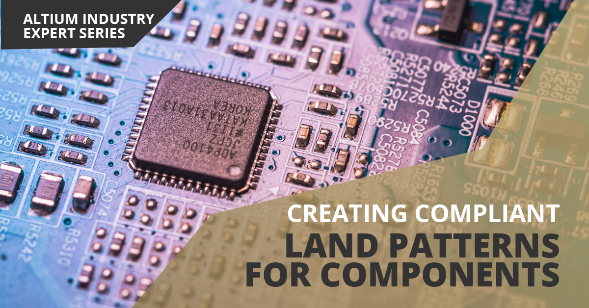 PCB Land Pattern Design to the IPC-7351 Standard