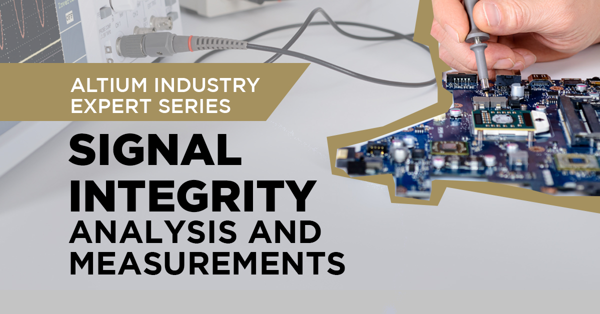 The Basics of Signal Integrity Analysis in Your PCB