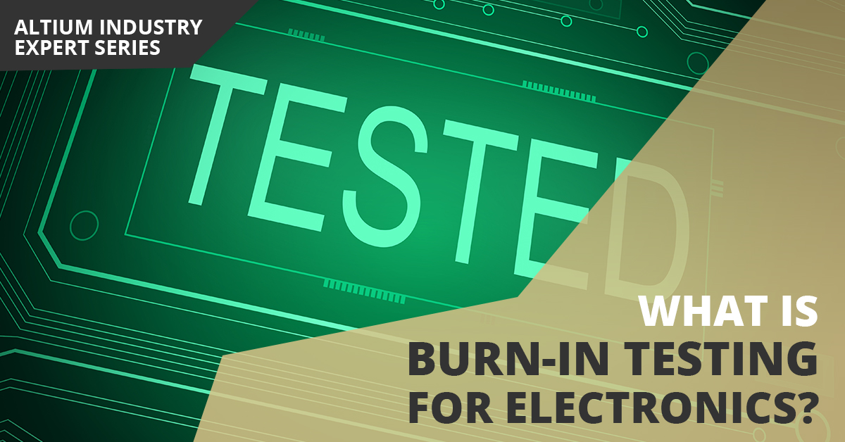 What is Burn-in Testing for Electronics?