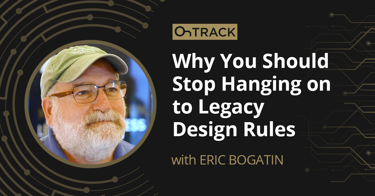 Why You Should Stop Hanging on to Legacy Design Rules