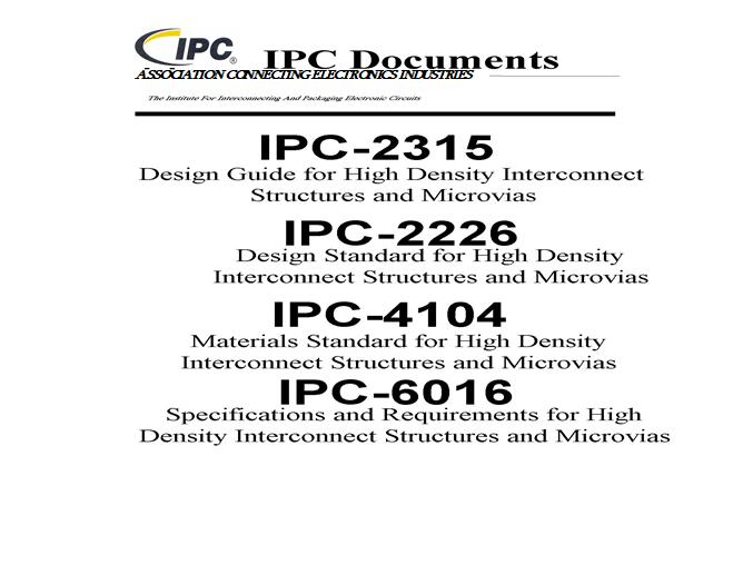 FIGURA 5: Standard IPC e linee guida per la progettazione HDI( Standard IPC e linee guida per la progettazione HDI