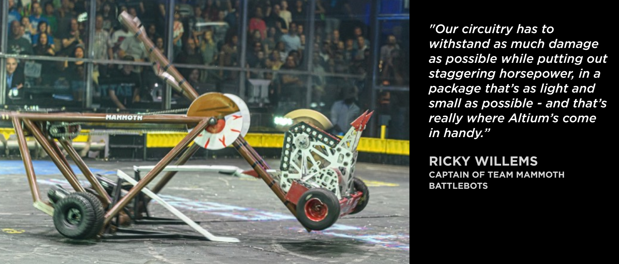 circuitry in battle bots has to withstand damages while putting out staggering horsepower
