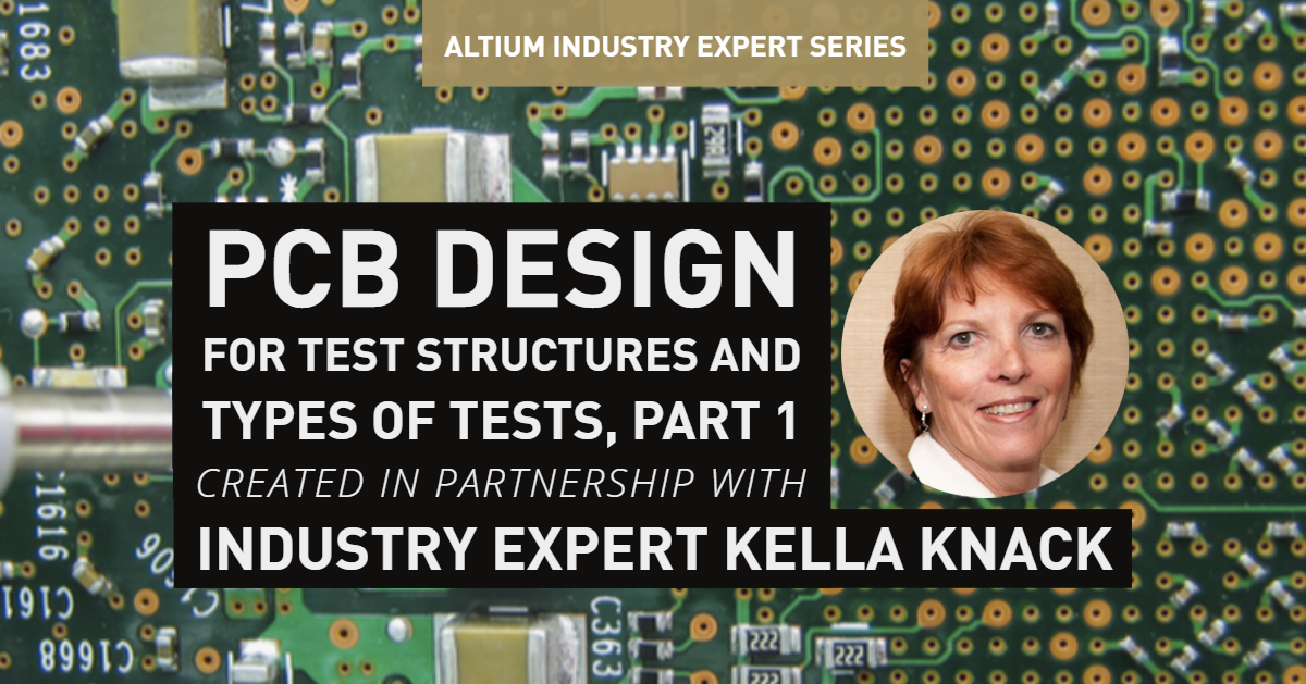 PCB Design For Test. Test Structures And Types Of Tests, Part 1