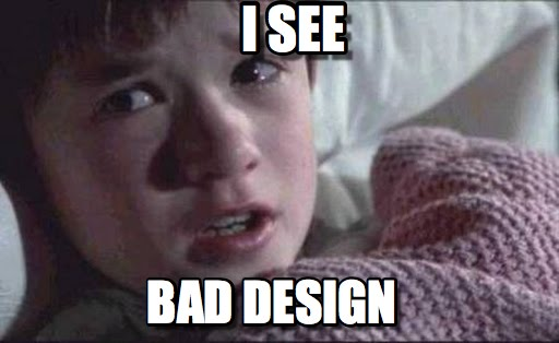 I see bad design meme